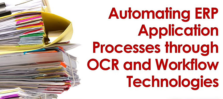 Automating ERP Application Processes through OCR and Workflow Technologies