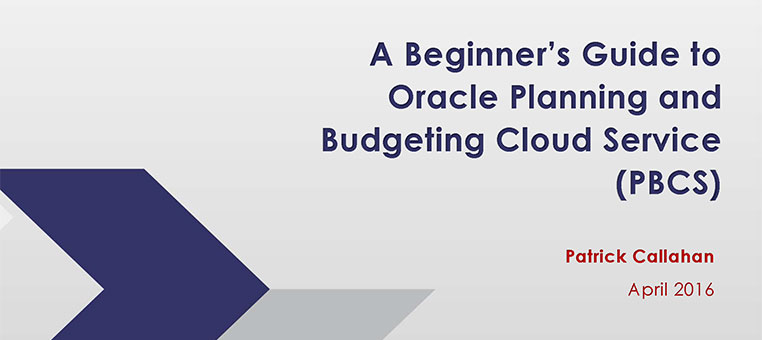 A Beginner's Guide to Oracle Planning & Budgeting Cloud Service