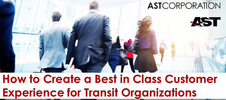 How to Create a Best in Class Customer Experience for Transit Organizations