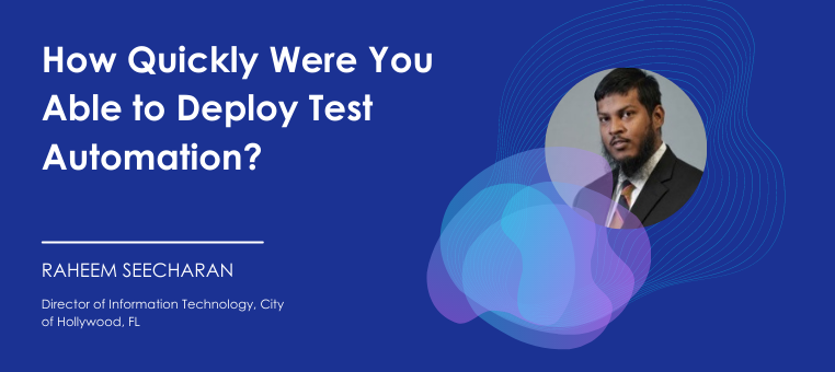 How Quickly Were You Able to Deploy Test Automation?